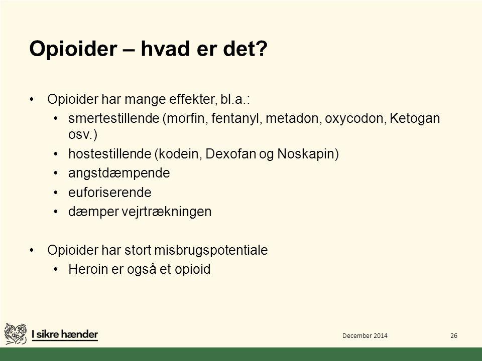 Opioider – hvad er det Opioider har mange effekter, bl.a.: