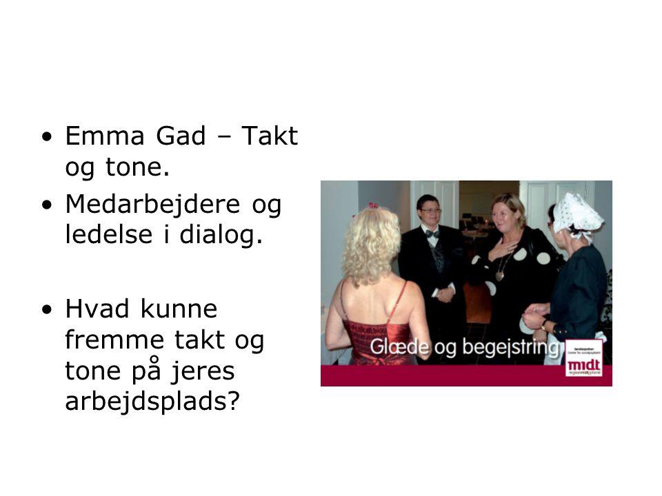 Emma Gad – Takt og tone. Medarbejdere og ledelse i dialog.