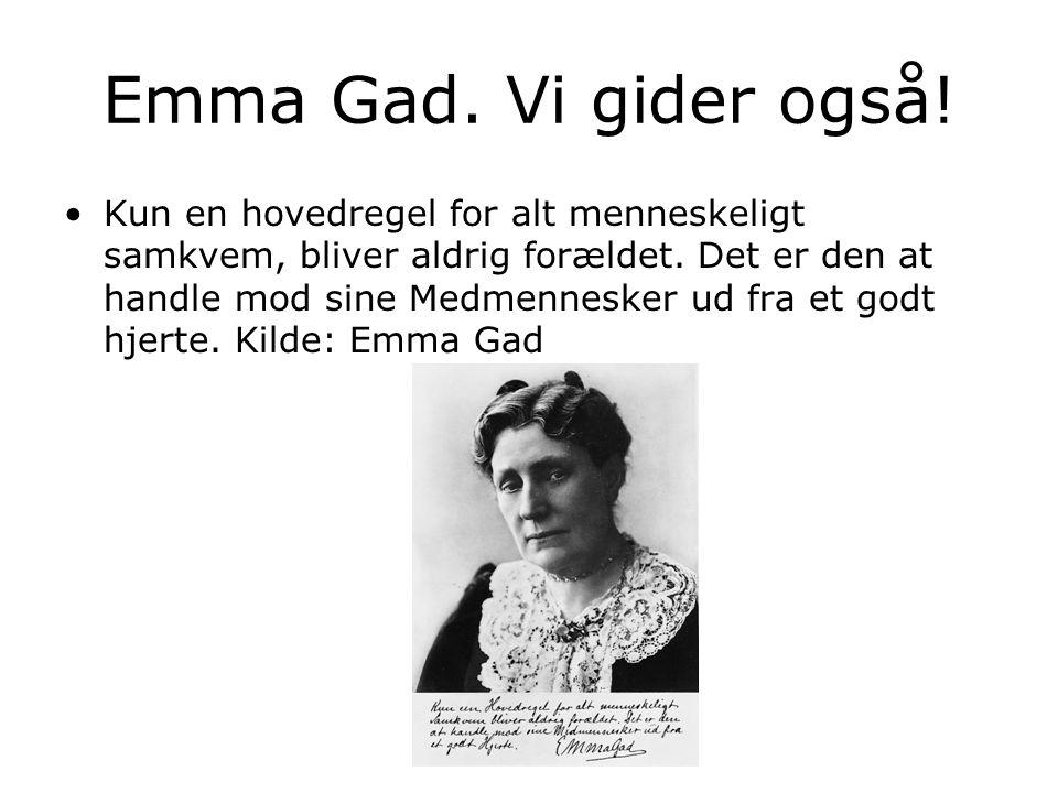 Emma Gad. Vi gider også!