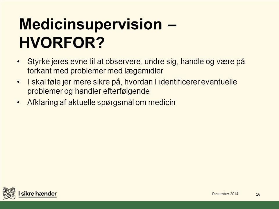 Medicinsupervision – HVORFOR