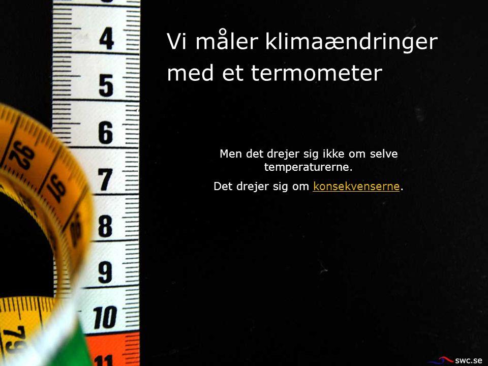 Vi måler klimaændringer med et termometer