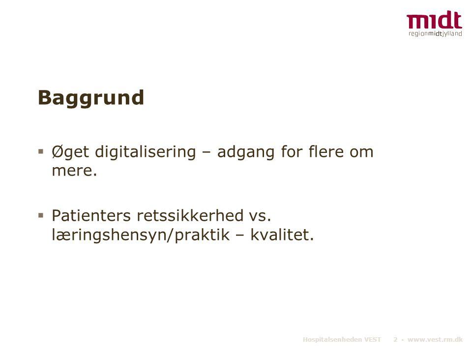 Baggrund Øget digitalisering – adgang for flere om mere.