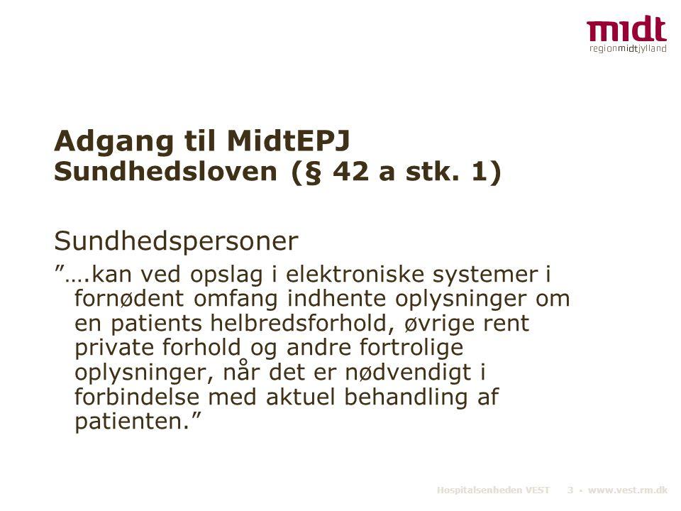 Adgang til MidtEPJ Sundhedsloven (§ 42 a stk. 1) Sundhedspersoner