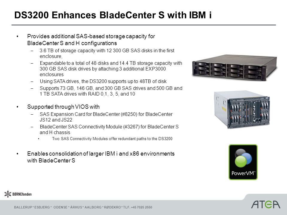 DS3200 Enhances BladeCenter S with IBM i