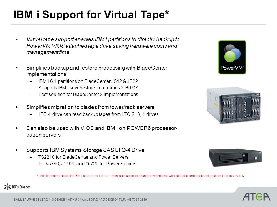 IBM i Support for Virtual Tape*