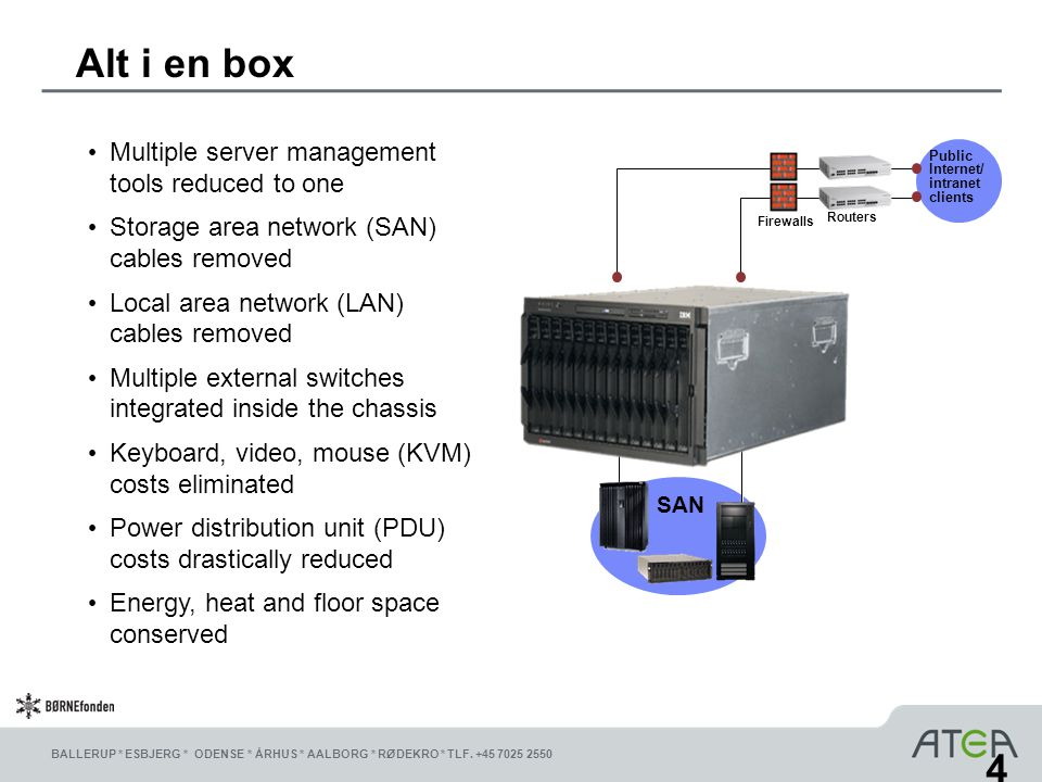 Alt i en box 4 Multiple server management tools reduced to one