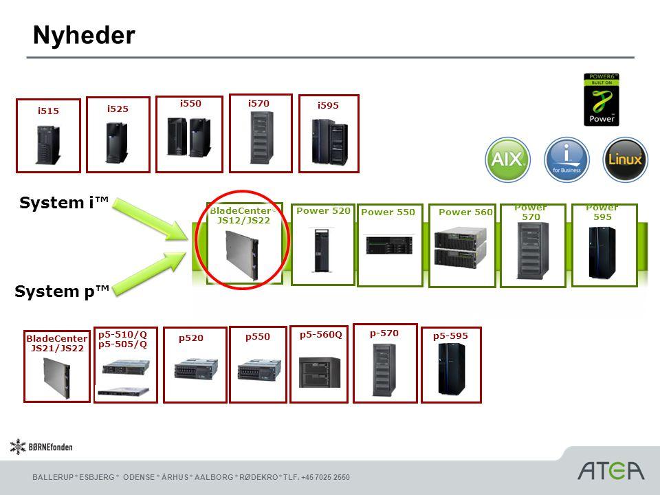 Nyheder System i™ System p™ i515 i525 i550 i570 i595 BladeCenter®