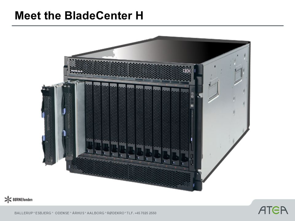 Meet the BladeCenter H
