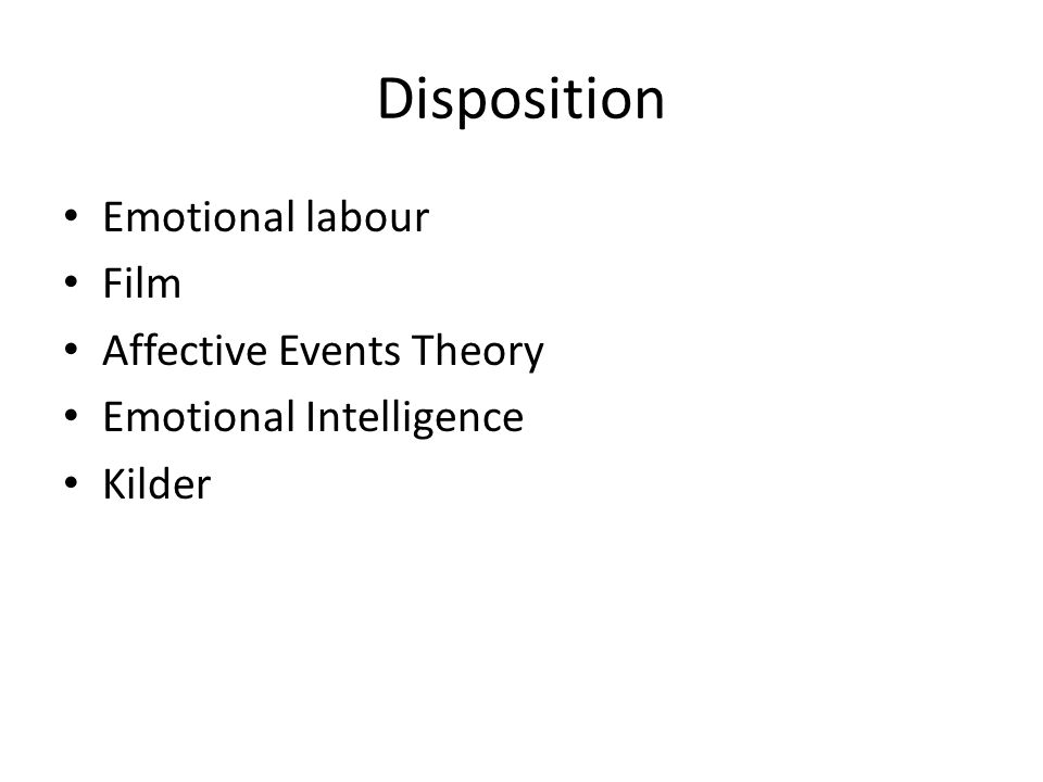 Disposition Emotional labour Film Affective Events Theory