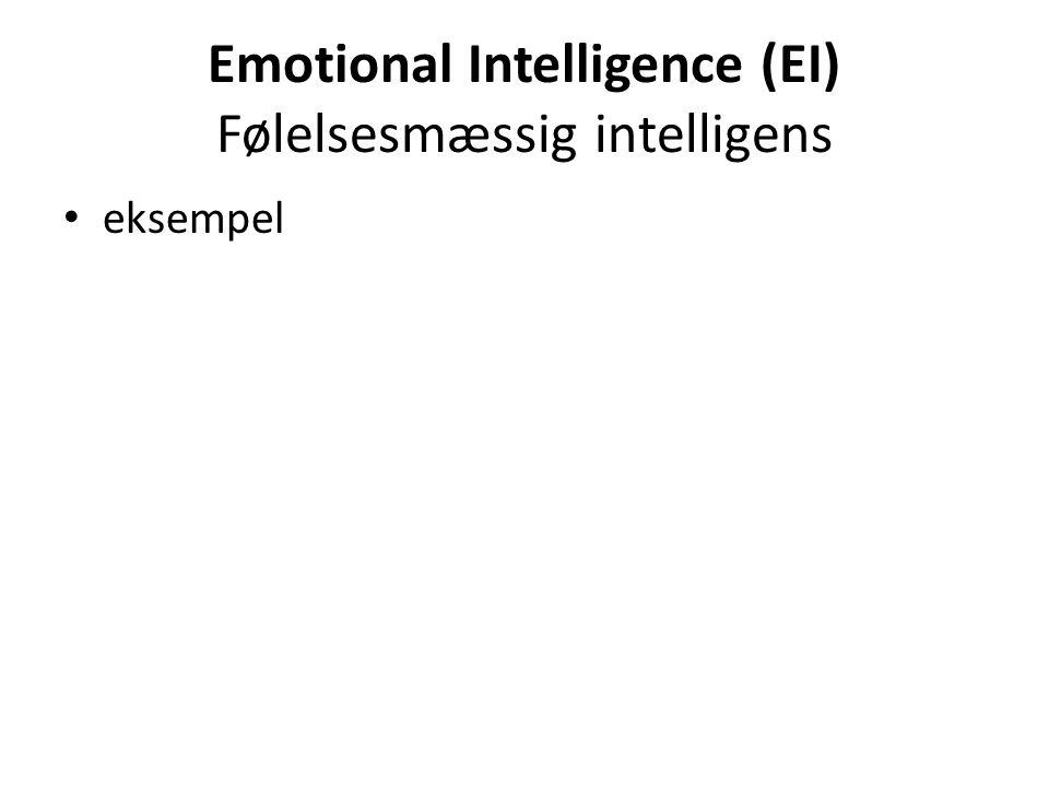 Emotional Intelligence (EI) Følelsesmæssig intelligens