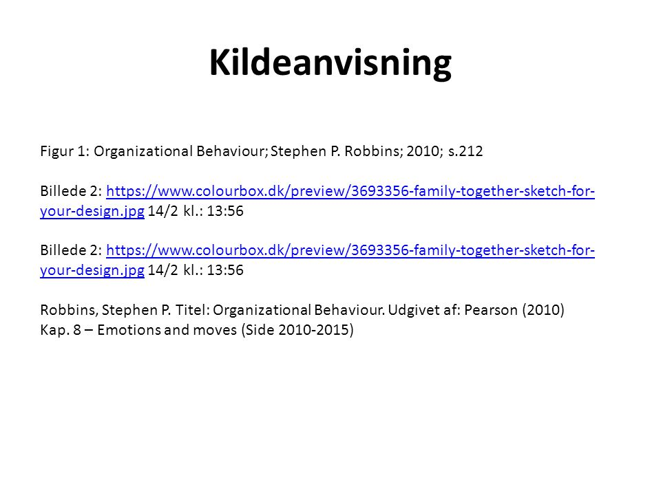 Kildeanvisning Figur 1: Organizational Behaviour; Stephen P. Robbins; 2010; s.212.