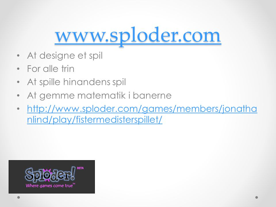 www.sploder.com At designe et spil For alle trin