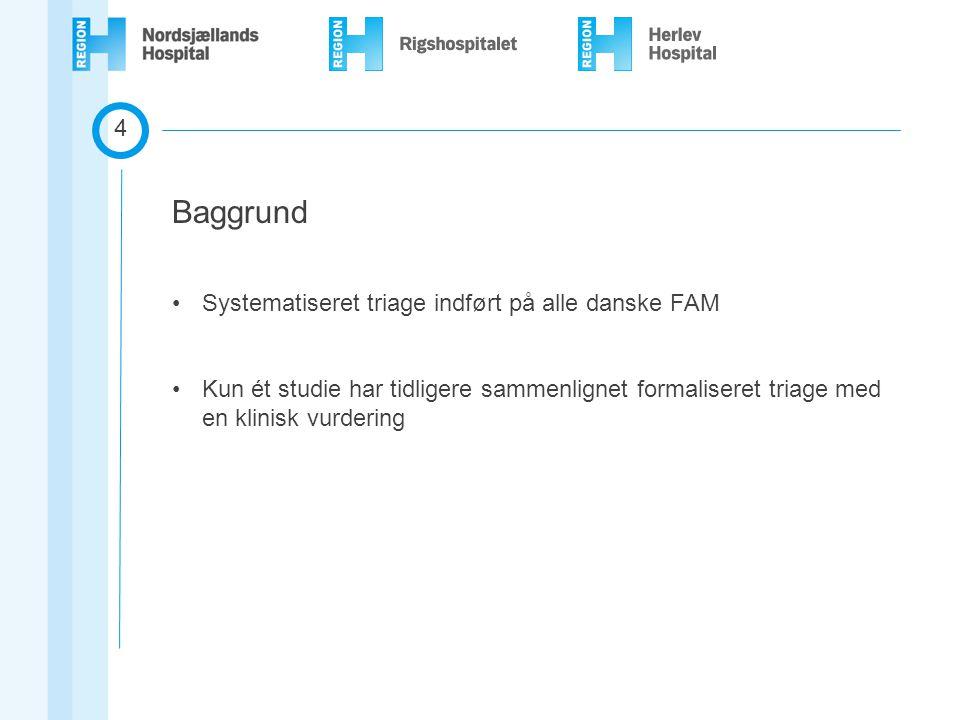 Baggrund 4 Systematiseret triage indført på alle danske FAM