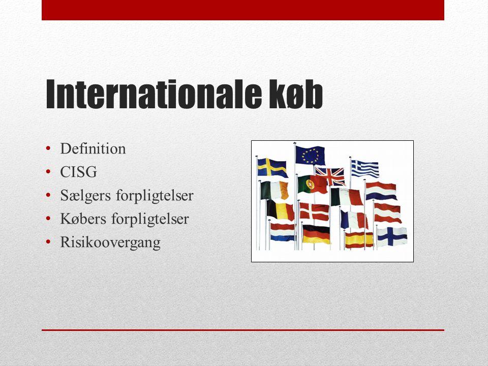 Internationale køb Definition CISG Sælgers forpligtelser