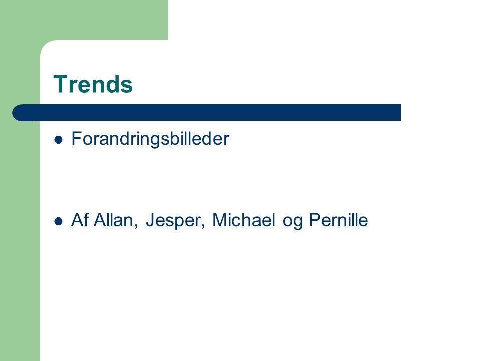 Trends Forandringsbilleder Af Allan, Jesper, Michael og Pernille