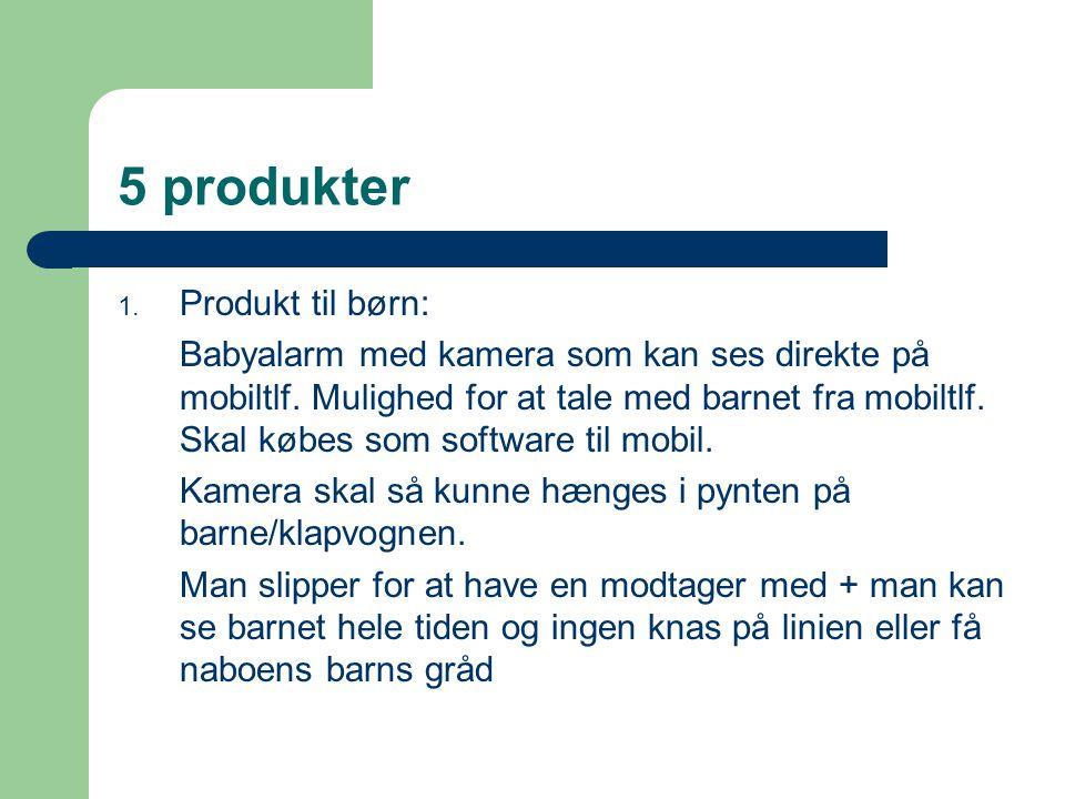 5 produkter Produkt til børn: