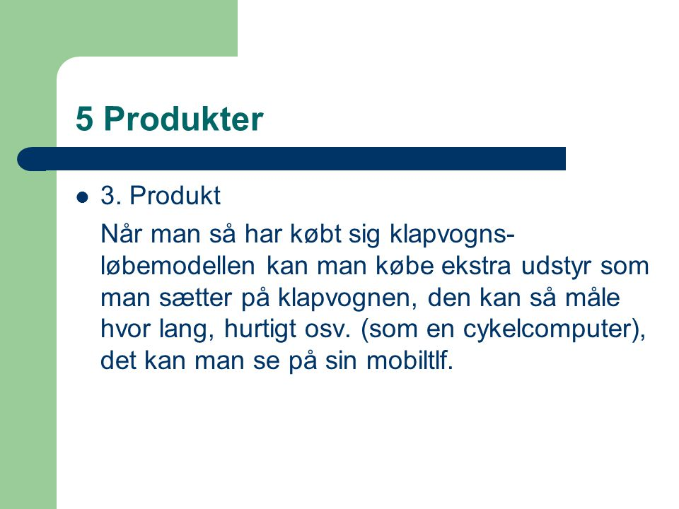 5 Produkter 3. Produkt.