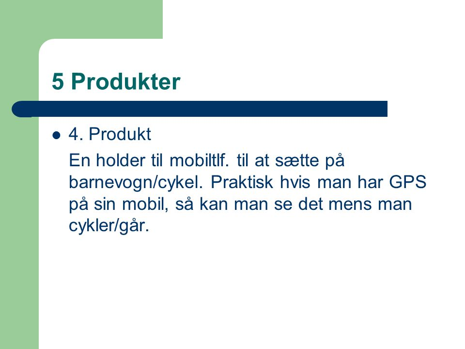 5 Produkter 4. Produkt.