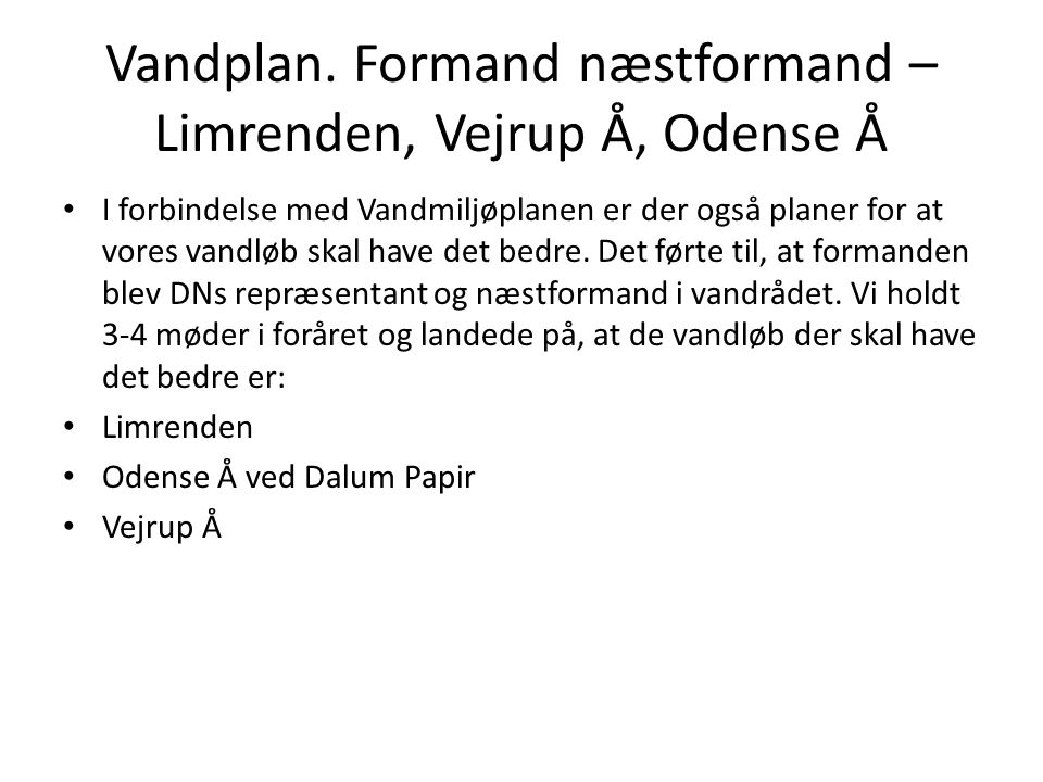 Vandplan. Formand næstformand – Limrenden, Vejrup Å, Odense Å