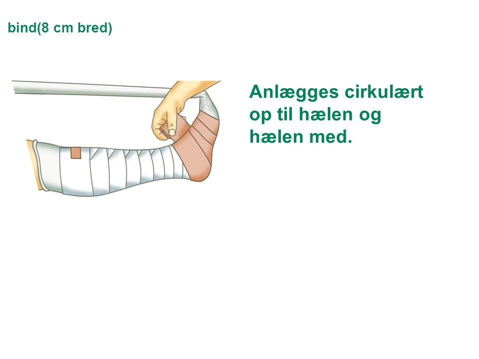 Anlægges cirkulært op til hælen og hælen med.