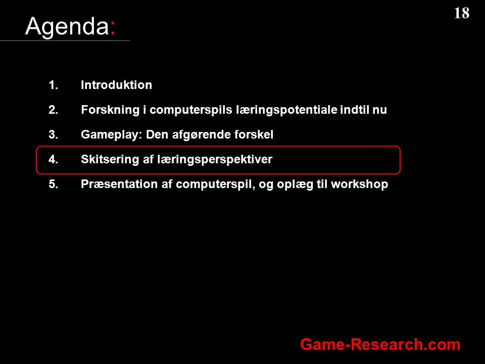 Agenda: Introduktion. Forskning i computerspils læringspotentiale indtil nu. Gameplay: Den afgørende forskel.