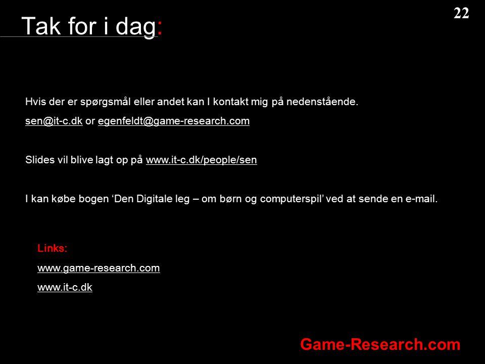 Tak for i dag: Hvis der er spørgsmål eller andet kan I kontakt mig på nedenstående. sen@it-c.dk or egenfeldt@game-research.com.
