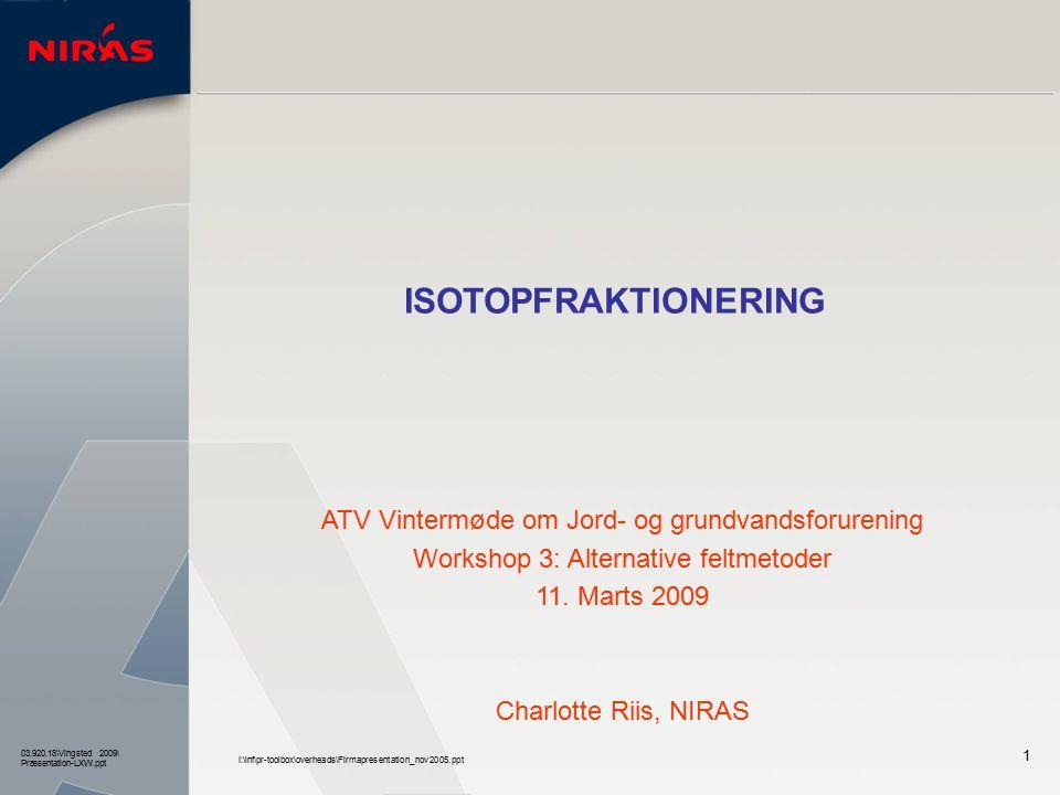 ISOTOPFRAKTIONERING ATV Vintermøde om Jord- og grundvandsforurening