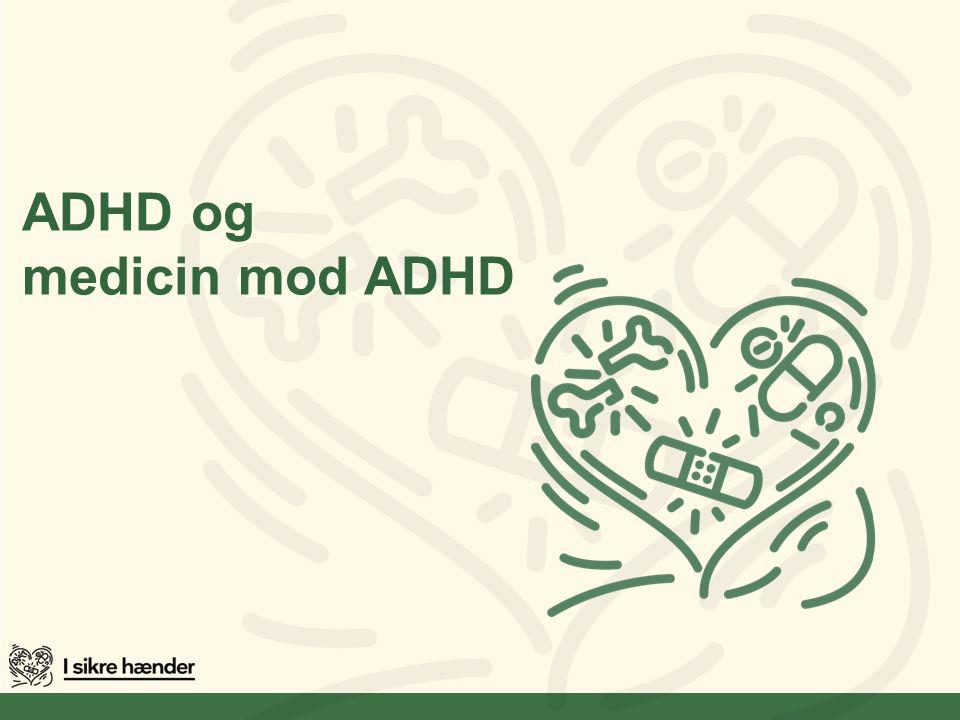 ADHD og medicin mod ADHD
