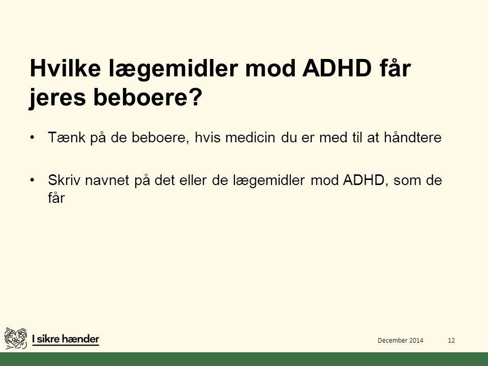 Hvilke lægemidler mod ADHD får jeres beboere
