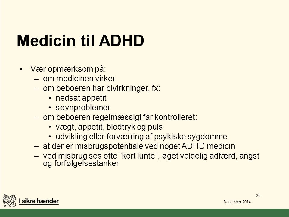 Medicin til ADHD Vær opmærksom på: om medicinen virker