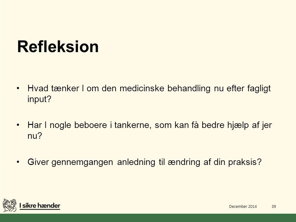 Refleksion Hvad tænker I om den medicinske behandling nu efter fagligt input Har I nogle beboere i tankerne, som kan få bedre hjælp af jer nu