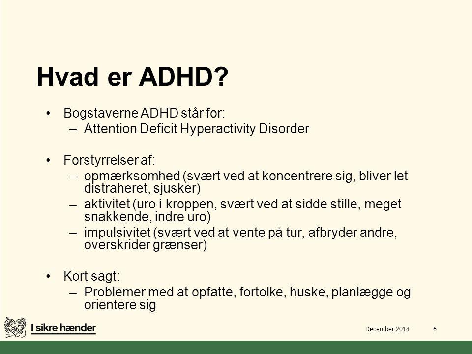 Hvad er ADHD Bogstaverne ADHD står for: