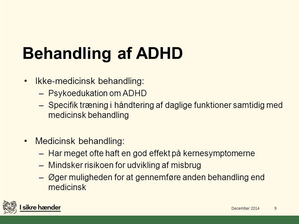 Behandling af ADHD Ikke-medicinsk behandling: Medicinsk behandling:
