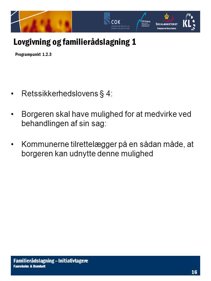 Lovgivning og familierådslagning 1 Programpunkt 1.2.3