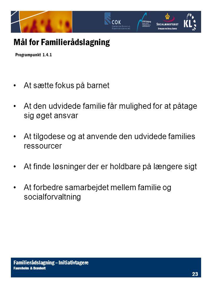 Mål for Familierådslagning Programpunkt 1.4.1