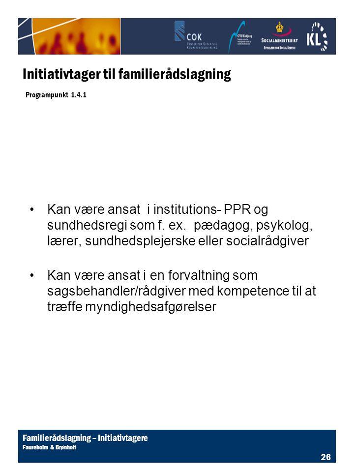 Initiativtager til familierådslagning Programpunkt 1.4.1