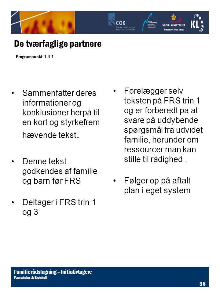 De tværfaglige partnere Programpunkt 1.4.1