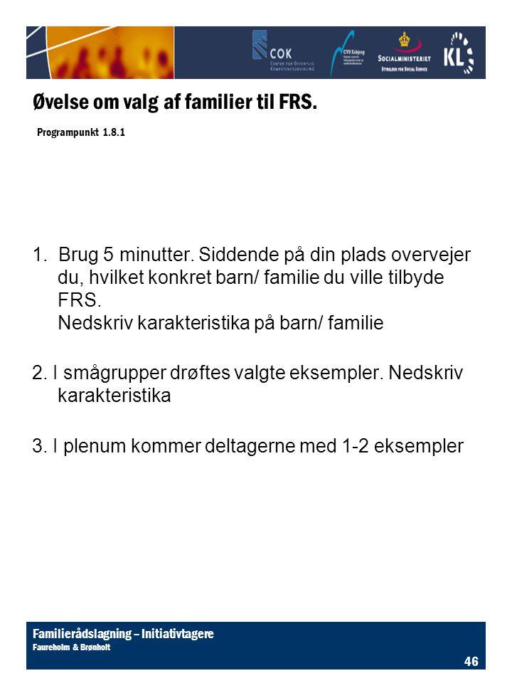 Øvelse om valg af familier til FRS. Programpunkt 1.8.1