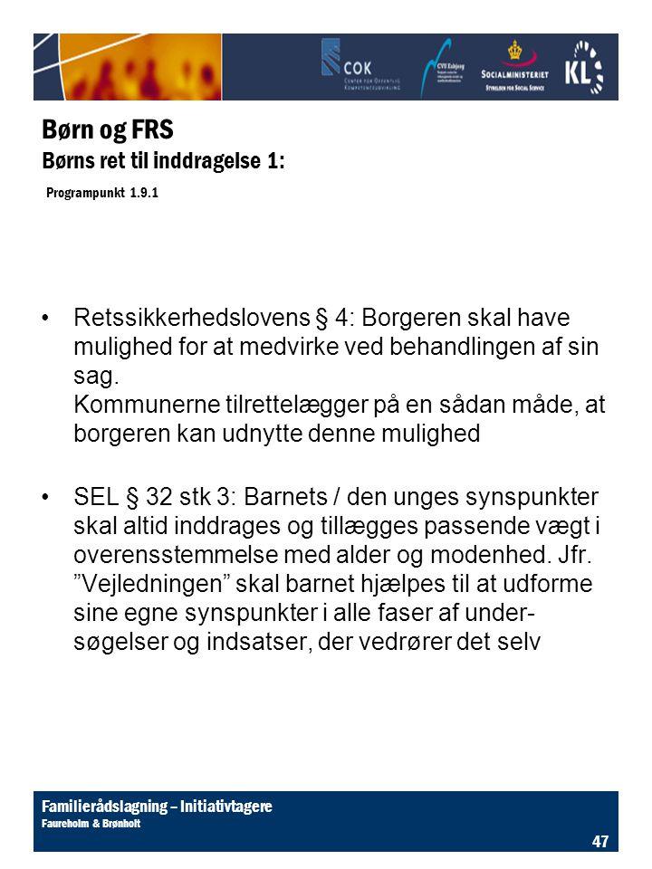 Børn og FRS Børns ret til inddragelse 1: Programpunkt 1.9.1