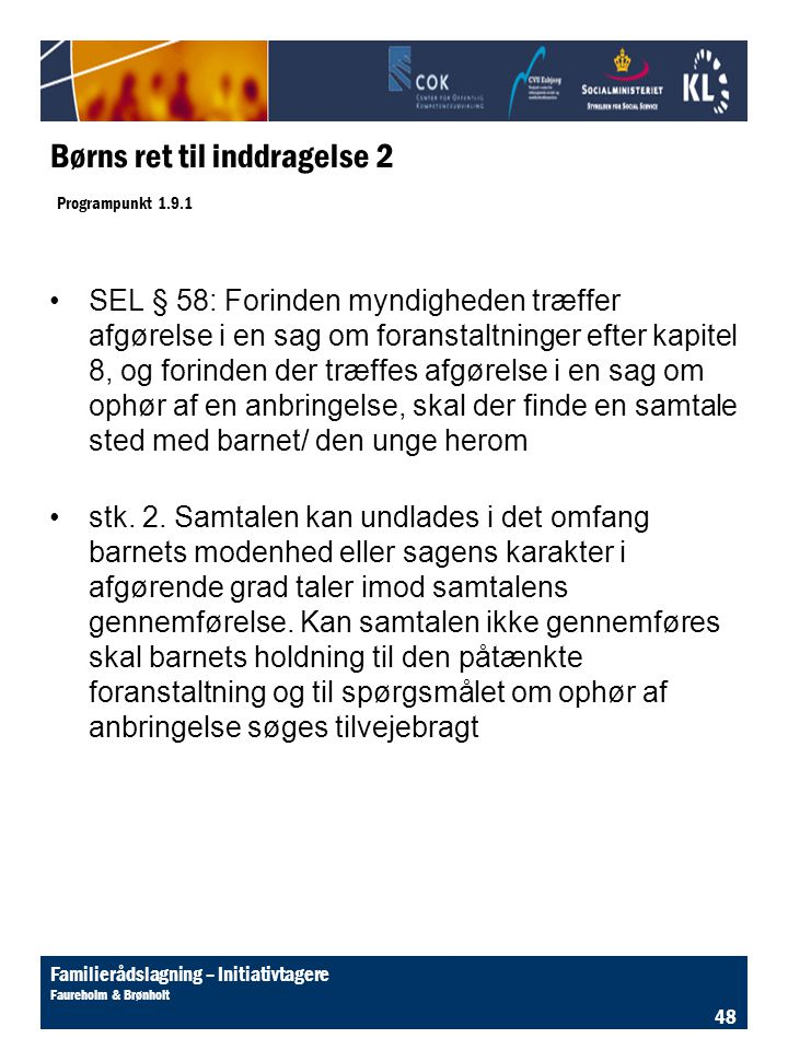 Børns ret til inddragelse 2 Programpunkt 1.9.1
