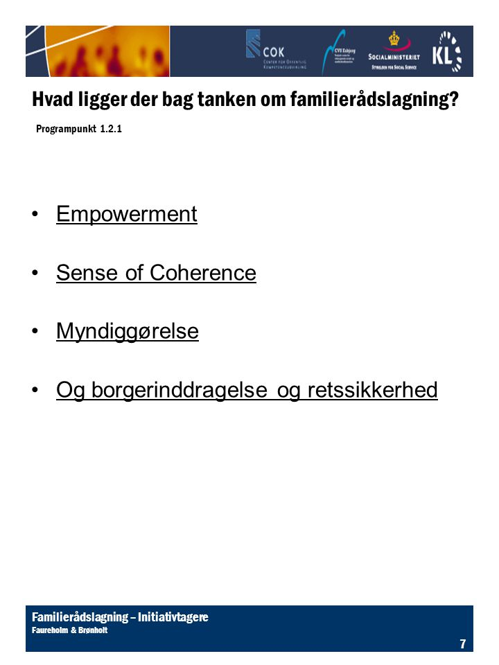 Hvad ligger der bag tanken om familierådslagning Programpunkt 1.2.1