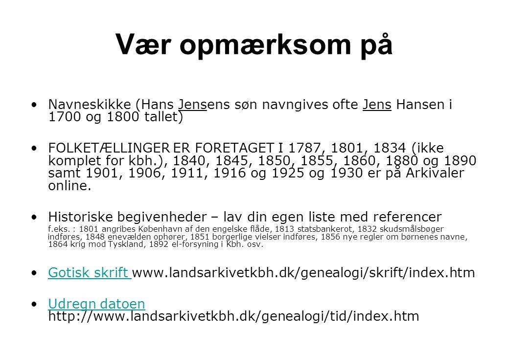 Vær opmærksom på Navneskikke (Hans Jensens søn navngives ofte Jens Hansen i 1700 og 1800 tallet)