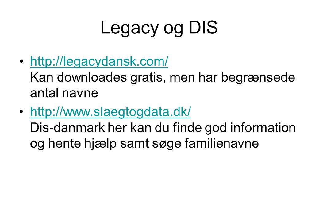 Legacy og DIS http://legacydansk.com/ Kan downloades gratis, men har begrænsede antal navne.