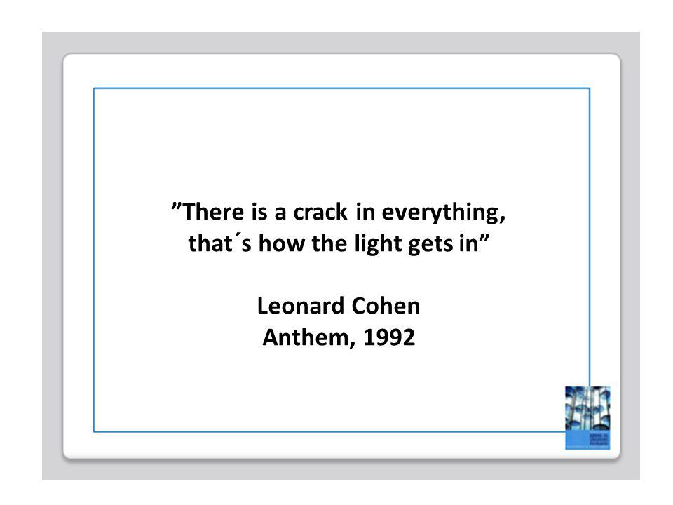 There is a crack in everything, that´s how the light gets in