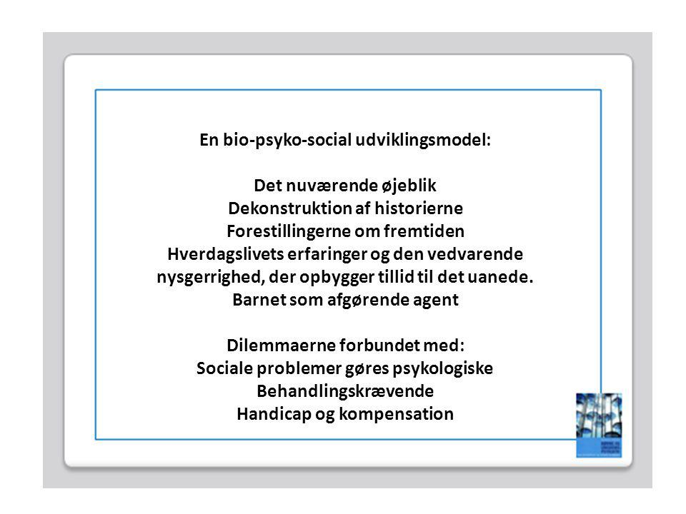 En bio-psyko-social udviklingsmodel: Det nuværende øjeblik