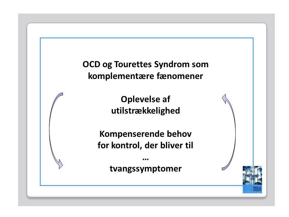 OCD og Tourettes Syndrom som komplementære fænomener