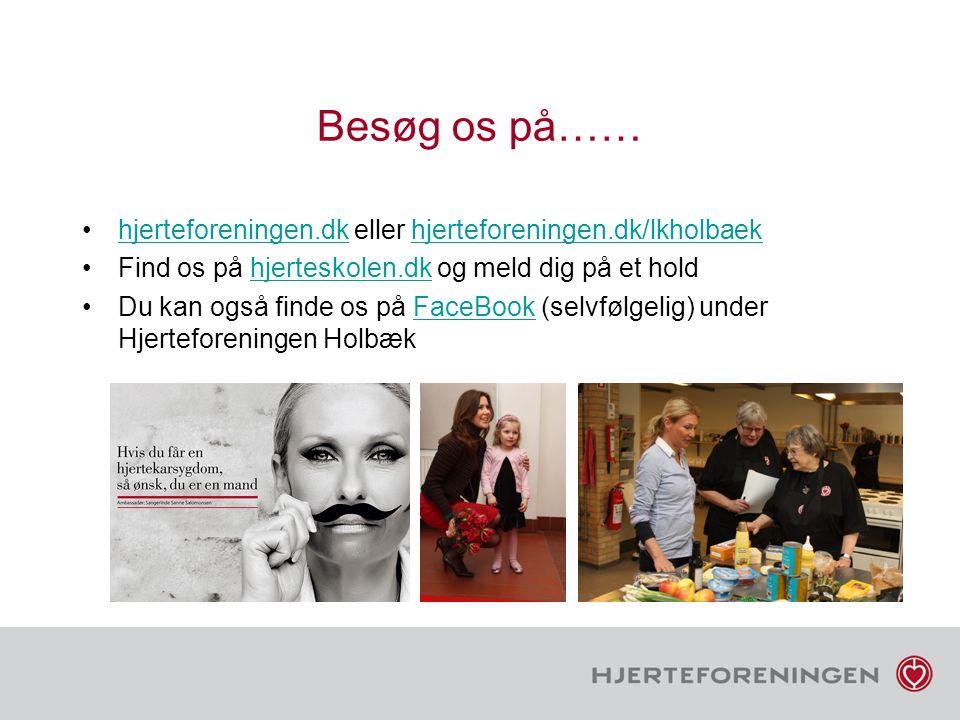 Besøg os på…… hjerteforeningen.dk eller hjerteforeningen.dk/lkholbaek