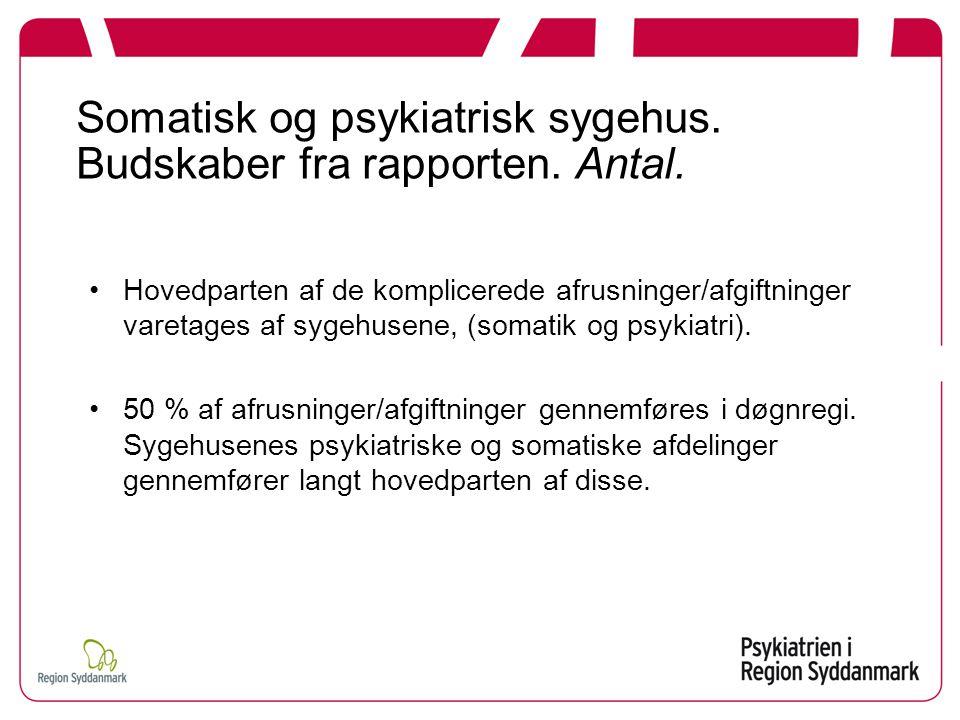 Somatisk og psykiatrisk sygehus. Budskaber fra rapporten. Antal.
