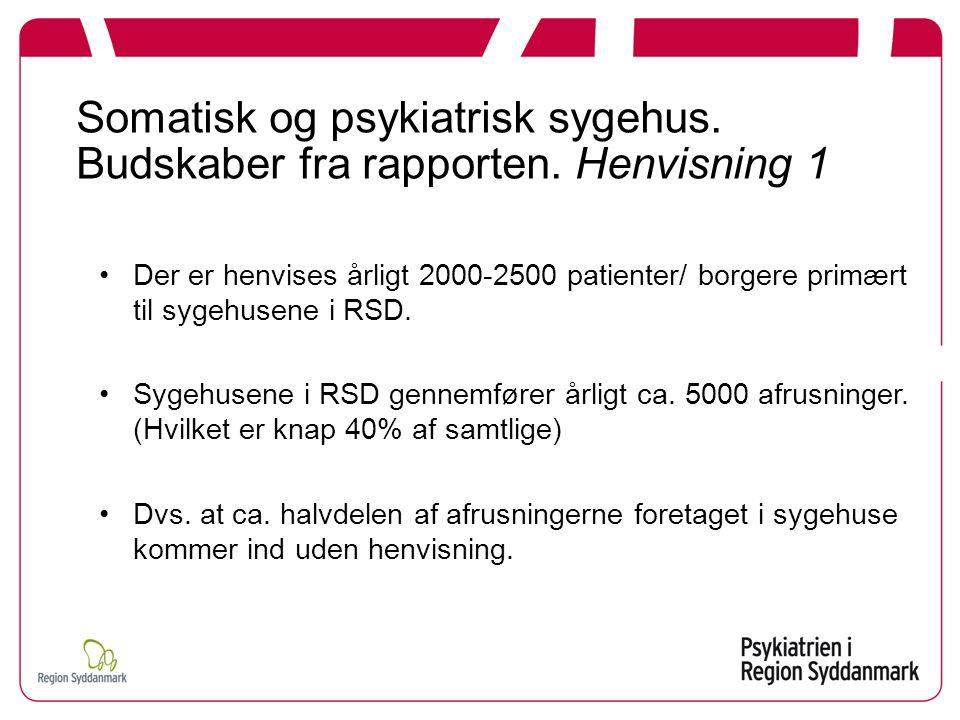 Somatisk og psykiatrisk sygehus. Budskaber fra rapporten. Henvisning 1