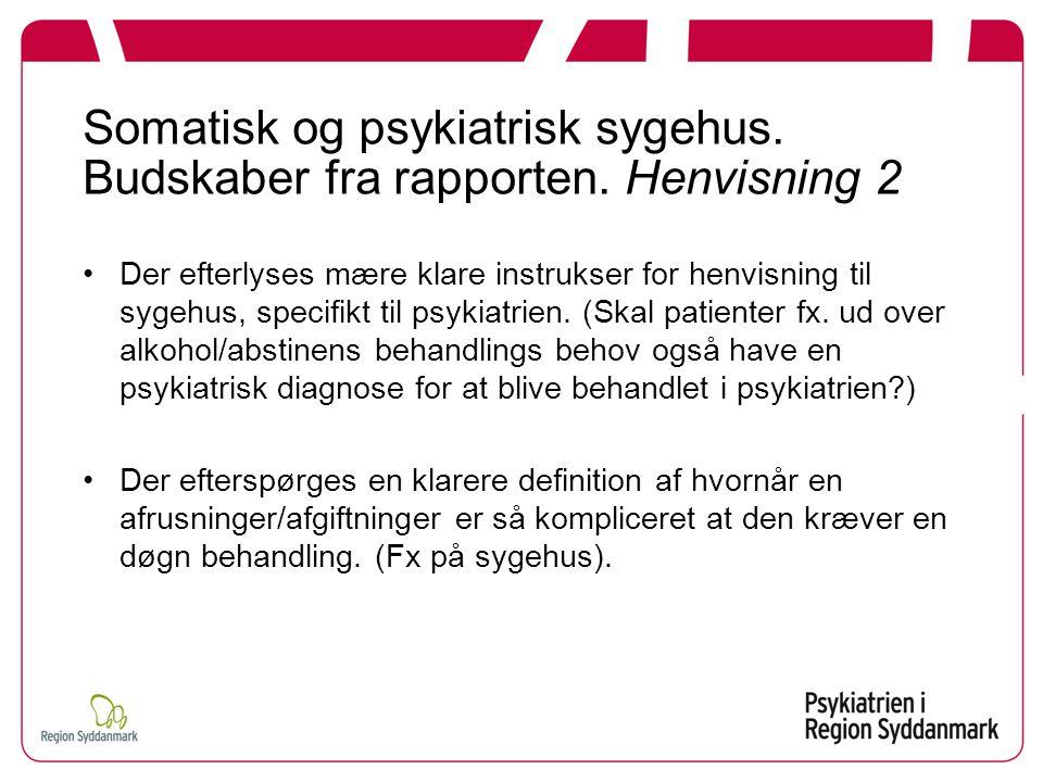 Somatisk og psykiatrisk sygehus. Budskaber fra rapporten. Henvisning 2